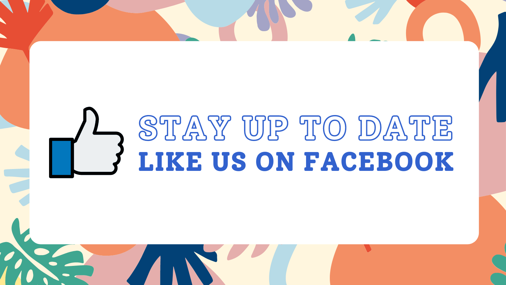 Stay up to date - Like us on Facebook